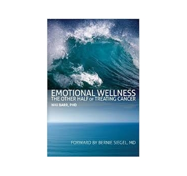 Emotional Wellness: The Other Half of Treating Cancer - Niki Barr