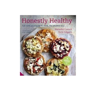 Honestly Healthy: Eat with your body in mind, the alkaline way - Natasha Corrett