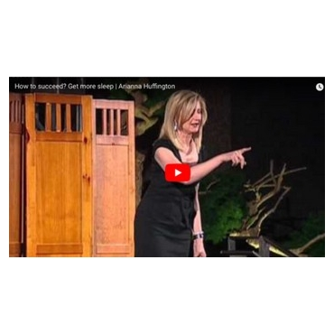 How to succeed? Get more sleep - Arianna Huffington