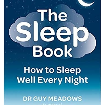 The Sleep Book: How to Sleep Well Every Night - Dr Guy Meadows