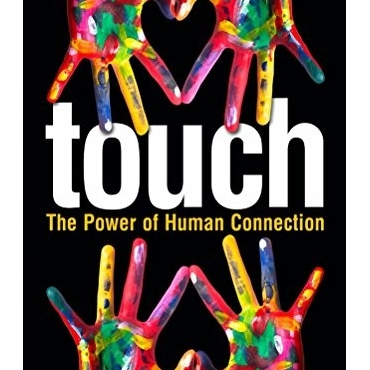 Touch: The Power of Human Connection - Samantha Hess