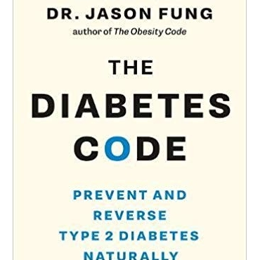The Diabetes Code: Prevent and Reverse Type 2 Diabetes Naturally - Jason Fung