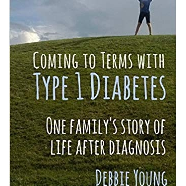 Coming To Terms With Type 1 Diabetes: One Family's Story of Life After Diagnosis by Debbie Young