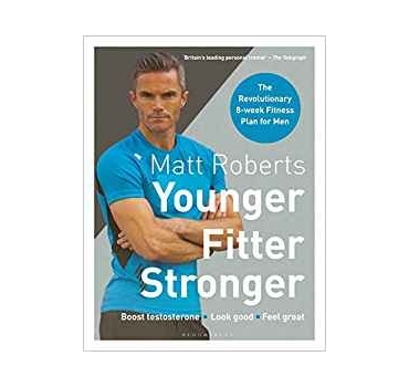 Younger Fitter Stronger - Matt Roberts