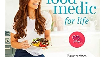 The Food Medic for Life: Easy recipes to help you live well every day - Dr Hazel Wallace