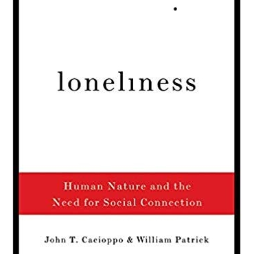 Loneliness: Human Nature and the Need for Social Connection - John T. Cacioppo