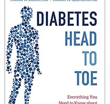 Diabetes Head to Toe: Everything You Need to Know about Diagnosis, Treatment, and Living with Diabetes