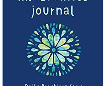 The 5-Minute Mindfulness Journal: Daily Practices for a Calmer, Happier You - Noah Rasheta