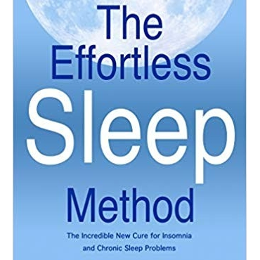 The Effortless Sleep Method: The Incredible New Cure for Insomnia and Chronic Sleep Problems - Sasha Stephens