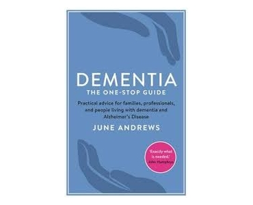 Dementia: The One-Stop Guide - June Andrews