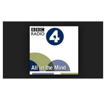 All in the mind Radio 4 Podcasts