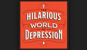 The Hilarious World Of Depression (Possible explicit content)